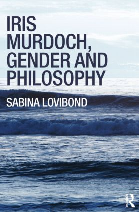 Iris Murdoch, Gender and Philosophy (Paperback) book cover