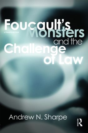 Foucault's Monsters and the Challenge of Law: 1st Edition (Hardback) book cover