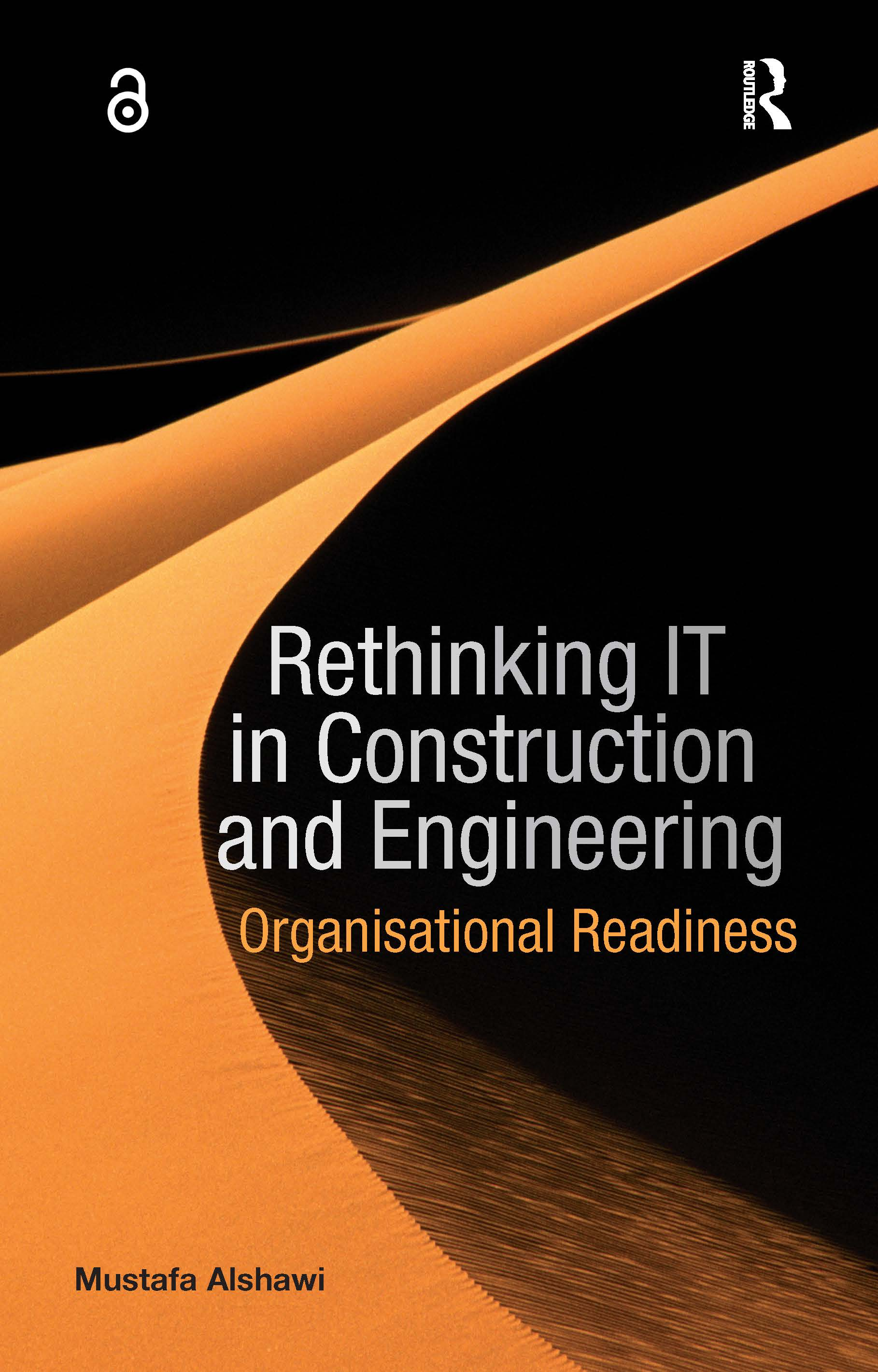 Rethinking IT in Construction and Engineering: Organisational Readiness, 1st Edition (Hardback) book cover