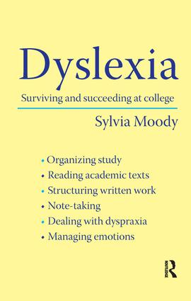 Dyslexia: Surviving and Succeeding at College, 1st Edition (Paperback) book cover