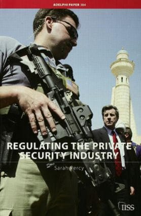 Regulating the Private Security Industry: 1st Edition (Paperback) book cover