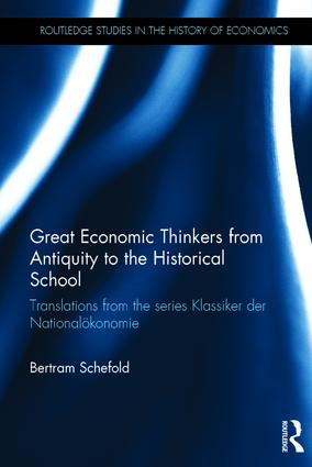 Great Economic Thinkers from Antiquity to the Historical School: Translations from the series Klassiker der Nationalökonomie book cover