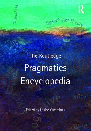The Routledge Pragmatics Encyclopedia (Hardback) book cover