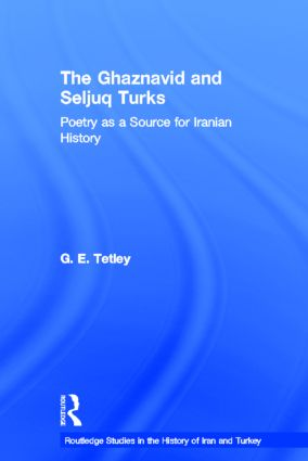 The Ghaznavid and Seljuk Turks: Poetry as a Source for Iranian History (Hardback) book cover