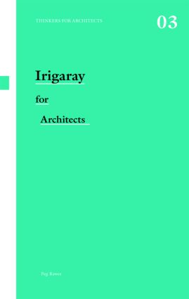 Irigaray for Architects (Paperback) book cover
