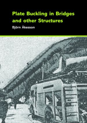 Plate Buckling in Bridges and Other Structures: 1st Edition (Hardback) book cover
