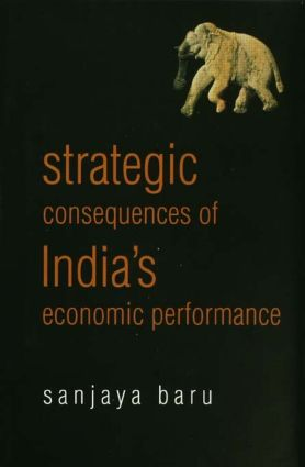 Strategic Consequences of India's Economic Performance: 1st Edition (Hardback) book cover