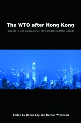The WTO after Hong Kong: Progress in, and Prospects for, the Doha Development Agenda, 1st Edition (Paperback) book cover
