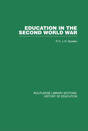 Education in the Second World War: A Study in policy and administration, 1st Edition (Hardback) book cover