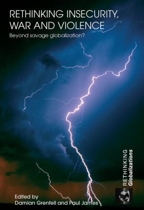Rethinking Insecurity, War and Violence: Beyond Savage Globalization? (Paperback) book cover
