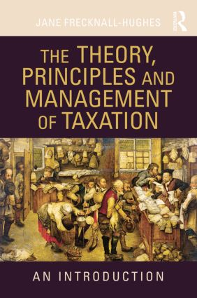 The Theory, Principles and Management of Taxation: An introduction (Paperback) book cover