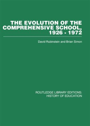 The Evolution of the Comprehensive School: 1926-1972 (Hardback) book cover