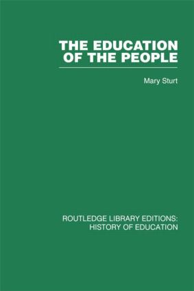 The Education of the People: A History of Primary Education in England and Wales in the Nineteenth Century (Hardback) book cover