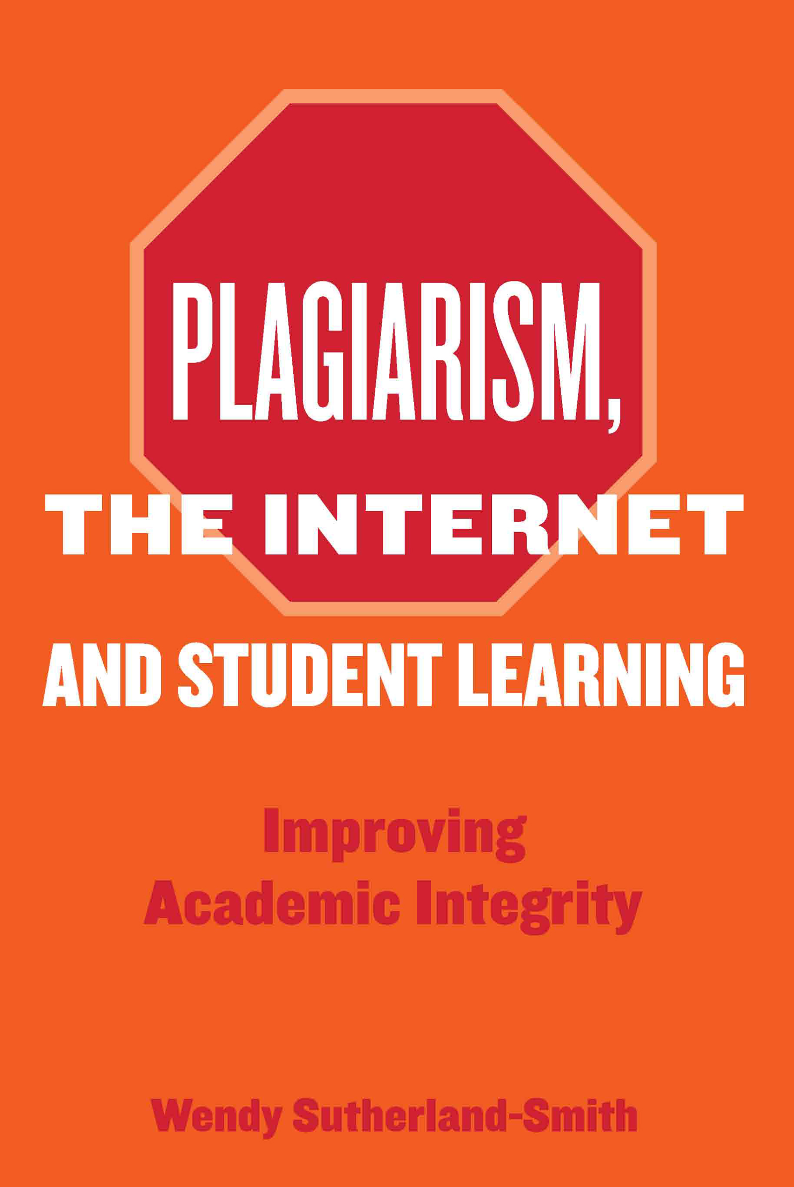 Plagiarism, the Internet, and Student Learning: Improving Academic Integrity (Paperback) book cover