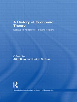 A History of Economic Theory: Essays in honour of Takashi Negishi (Hardback) book cover