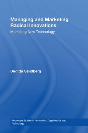 Managing and Marketing Radical Innovations: Marketing New Technology, 1st Edition (Hardback) book cover