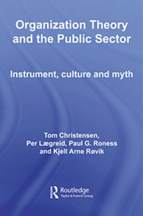 Organization Theory and the Public Sector: Instrument, Culture and Myth, 1st Edition (e-Book) book cover