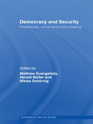 Democracy and Security: Preferences, Norms and Policy-Making, 1st Edition (Hardback) book cover