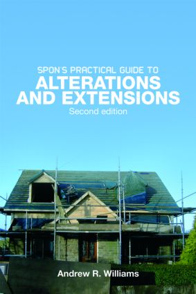 Spon's Practical Guide to Alterations & Extensions: 2nd Edition (e-Book) book cover
