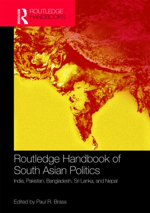 Routledge Handbook of South Asian Politics: India, Pakistan, Bangladesh, Sri Lanka, and Nepal (Hardback) book cover