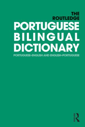 The Routledge Portuguese Bilingual Dictionary (Revised 2014 edition): Portuguese-English and English-Portuguese (Paperback) book cover