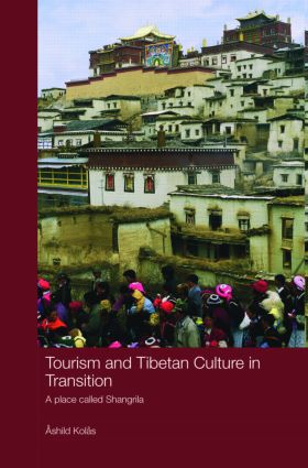 Tourism and Tibetan Culture in Transition: A Place called Shangrila book cover