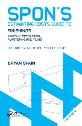 Spon's Estimating Costs Guide to Finishings: Painting, Decorating, Plastering and Tiling, Second Edition book cover