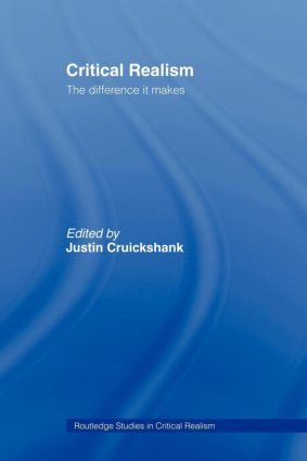 Critical Realism: The Difference it Makes, 1st Edition (e-Book) book cover