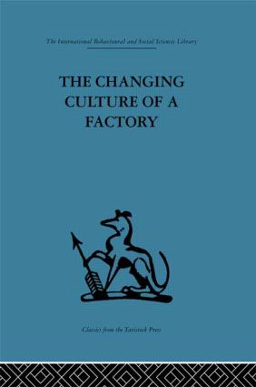 The Changing Culture of a Factory: 1st Edition (Paperback) book cover