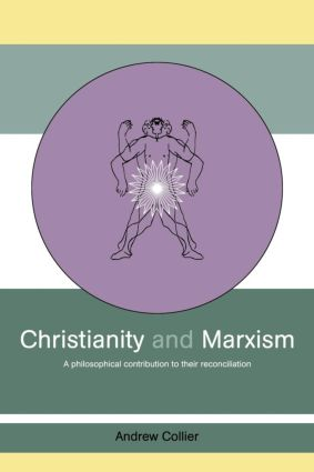 Christianity and Marxism: A Philosophical Contribution to their Reconciliation (Paperback) book cover