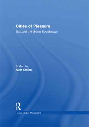 Cities of Pleasure: Sex and the Urban Socialscape (Paperback) book cover