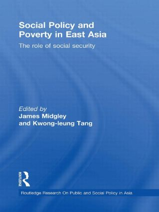 Social Policy and Poverty in East Asia: The Role of Social Security, 1st Edition (Hardback) book cover