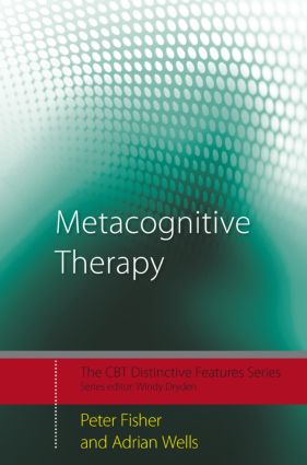 Metacognitive Therapy: Distinctive Features book cover