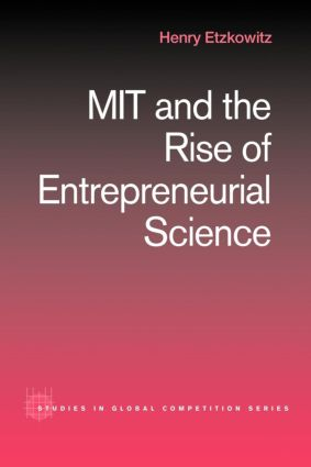 MIT and the Rise of Entrepreneurial Science: 1st Edition (Paperback) book cover