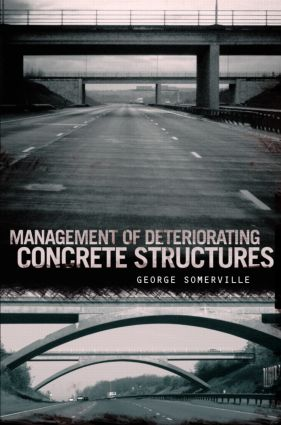 Management of Deteriorating Concrete Structures: 1st Edition (Paperback) book cover