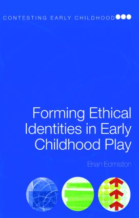 Forming Ethical Identities in Early Childhood Play (Paperback) book cover