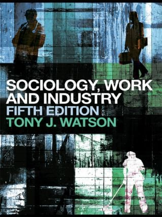 Sociology, Work and Industry: Fifth edition, 5th Edition (e-Book) book cover