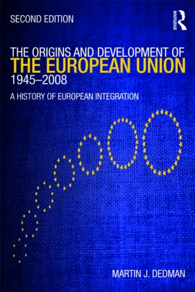 The Origins & Development of the European Union 1945-2008: A History of European Integration, 2nd Edition (Paperback) book cover