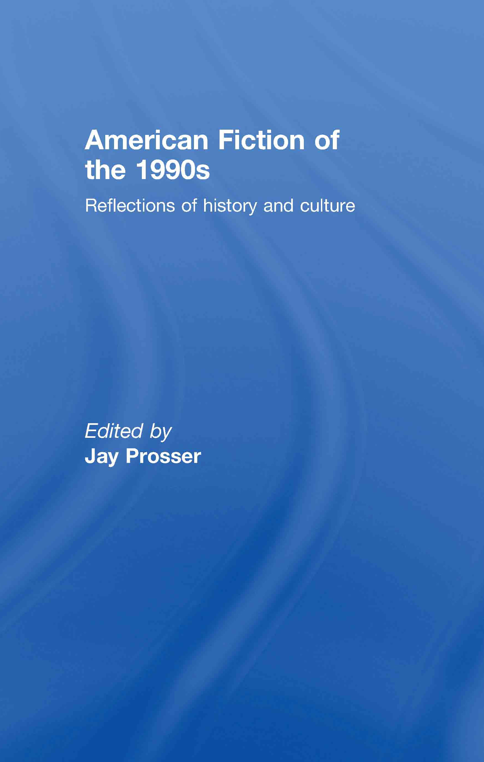 American Fiction of the 1990s: Reflections of history and culture, 1st Edition (Hardback) book cover