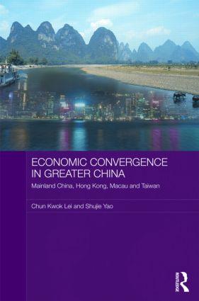 Economic Convergence in Greater China: Mainland China, Hong Kong, Macau and Taiwan (Hardback) book cover