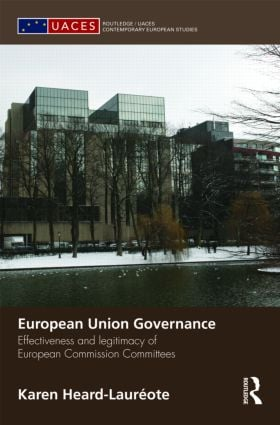European Union Governance: Effectiveness and Legitimacy in European Commission Committees (Hardback) book cover