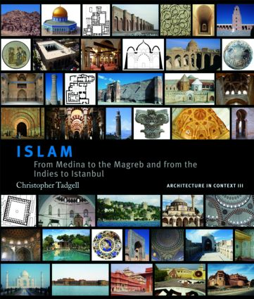 Islam: From Medina to the Maghreb and from the Indies to Istanbul book cover