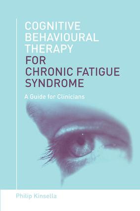 Cognitive Behavioural Therapy for Chronic Fatigue Syndrome: A Guide for Clinicians, 1st Edition (Paperback) book cover