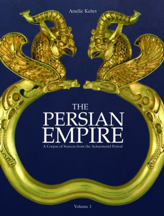 The Persian Empire: A Corpus of Sources from the Achaemenid Period (Hardback) book cover