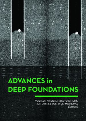 Advances in Deep Foundations: International Workshop on Recent Advances of Deep Foundations (IWDPF07) 1–2 February 2007, Port and Airport Research Institute, Yokosuka, Japan, 1st Edition (Hardback) book cover