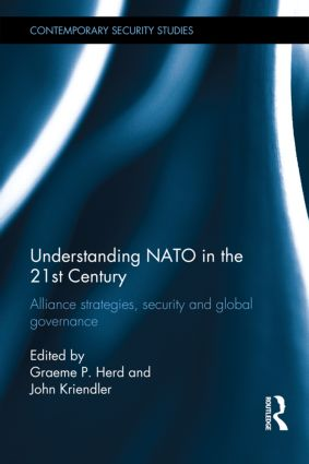 Understanding NATO in the 21st Century: Alliance Strategies, Security and Global Governance (Hardback) book cover