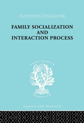 Family: Socialization and Interaction Process: 1st Edition (Paperback) book cover