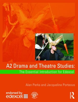 A2 Drama and Theatre Studies: The Essential Introduction for Edexcel (Paperback) book cover