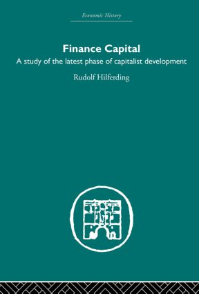 Finance Capital: A study in the latest phase of capitalist development, 1st Edition (Paperback) book cover