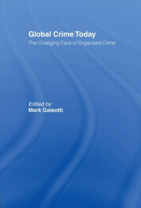 Global Crime Today: The Changing Face of Organised Crime, 1st Edition (Paperback) book cover